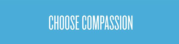 Choose Compassion